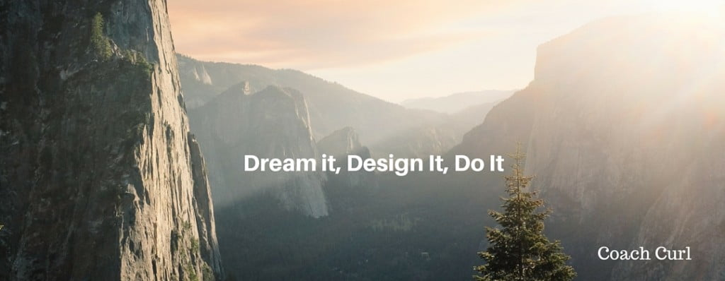 Dream It, Design It, Do It