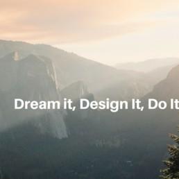 Dream It, Design It, Do It