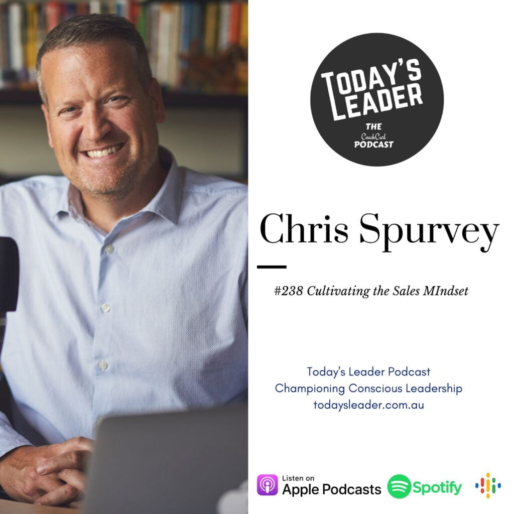 238 = Chris Spurvey - Cultivating the Sales Mindset