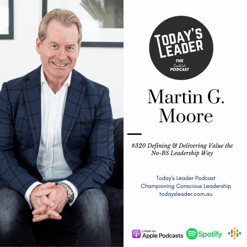 320-martin-g-moore-defining-and-delivering-value-the-no-bs-leadership-way_thumbnail.png